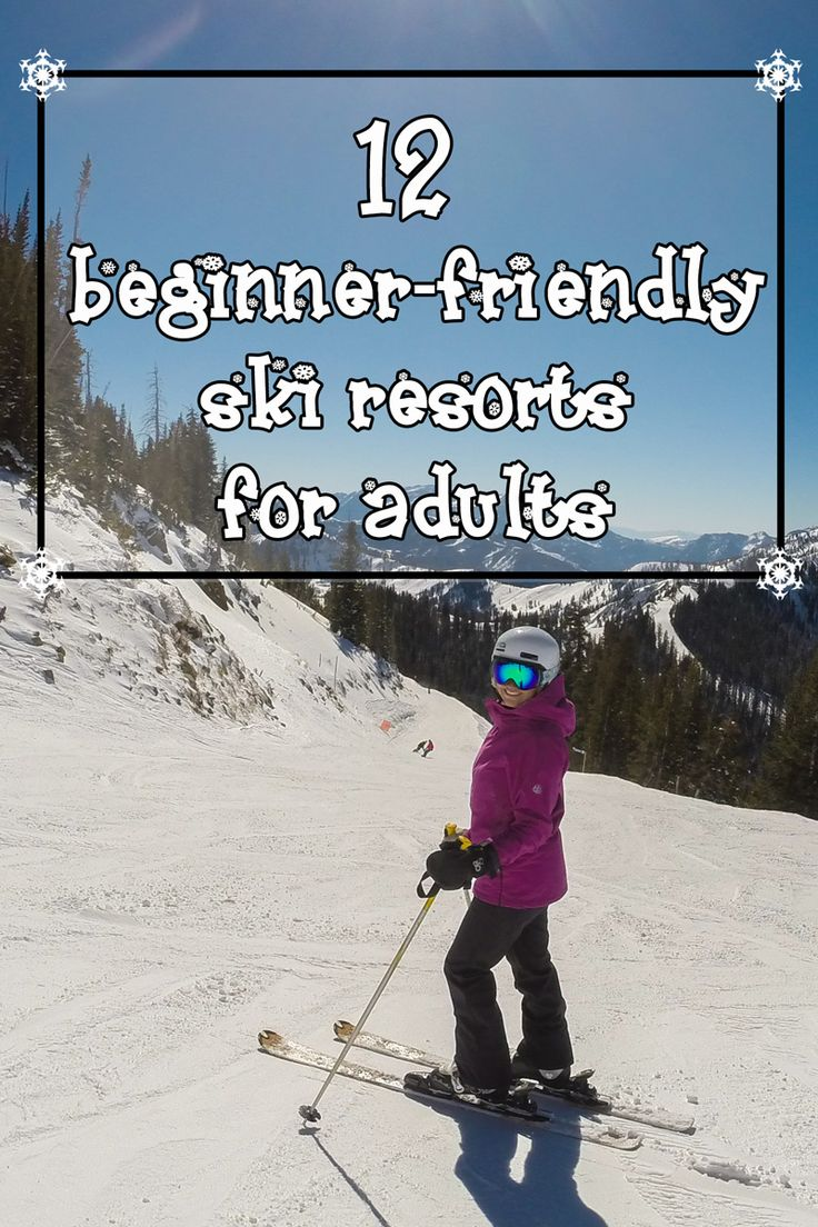 Learning how to ski? Here's 12 beginner-friendly ski resorts around the west with adult lessons, reasonable prices, and plenty of beginner terrain.