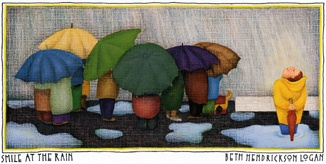 """""""Life is not about waiting for the storm to pass, It's about dancing in the rain."""": Artists, Smile At The Rain, Beth Logan, Quote, Beth Hendrickson Logan, Prints, Art Whimsy, Beautiful Things, Beautiful Umbrellas"""
