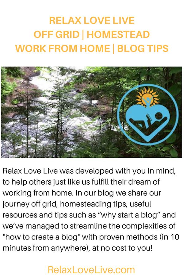 RELAX LOVE LIVE | OFF GRID | HOMESTEAD | WORK FROM HOME | BLOG TIPS