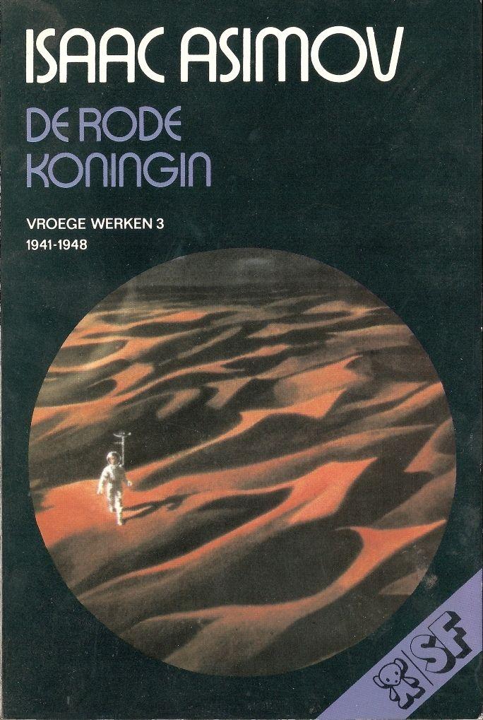 https://flic.kr/p/92oh5e | Isaac Asimov - De rode koningin (Bruna 1977) | Translation of  The Early Asimov, part 3 of 3 (Bruna SF 71). Cover artist: Karel Thole.
