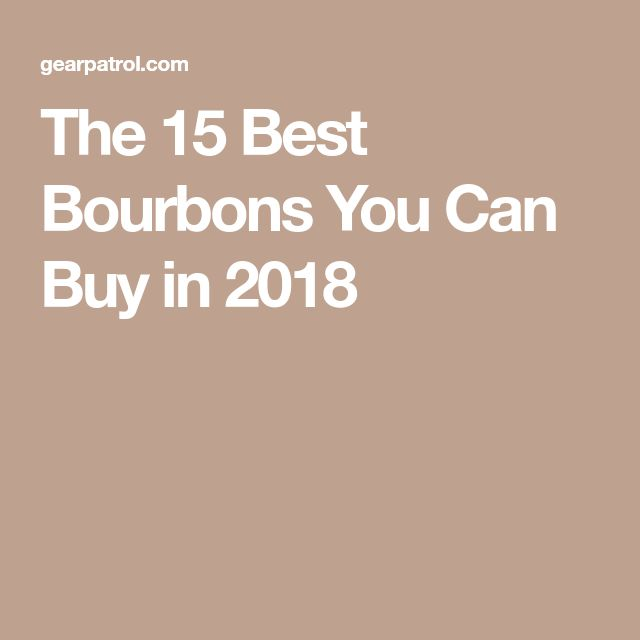 The 15 Best Bourbons You Can Buy in 2018