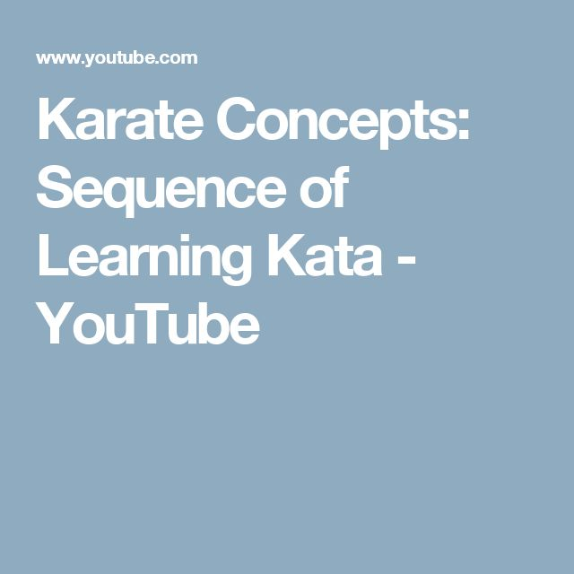 Karate Concepts: Sequence of Learning Kata - YouTube
