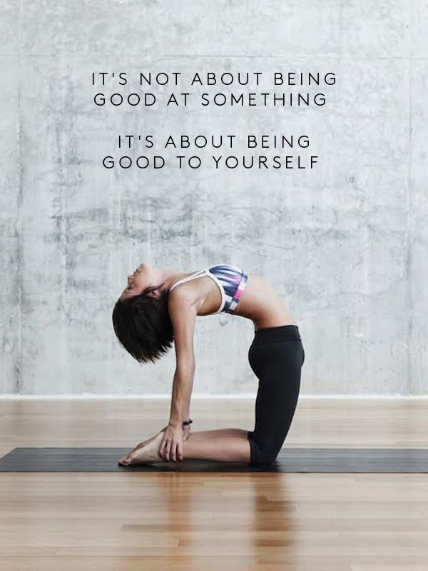 It's not about being good at something, it's about being good to yourself.