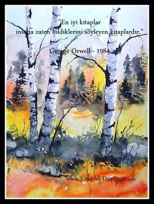 """""""En iyi kitaplar insana zaten bildiklerini söyleyen kitaplardır."""" George Orwell - 1984"""