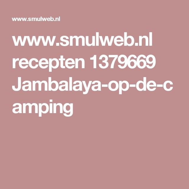 www.smulweb.nl recepten 1379669 Jambalaya-op-de-camping