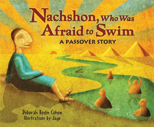 Nachshon, Who Was Afraid to Swim: A Passover Story by Deborah Bodin Cohen