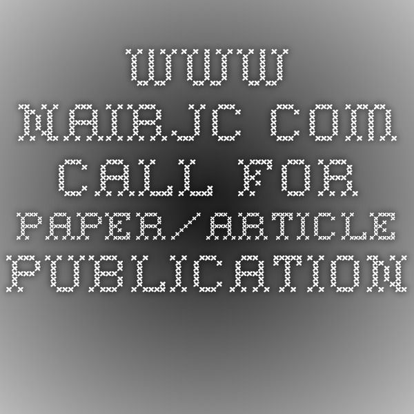 www.nairjc.com  Call for paper/Article publication