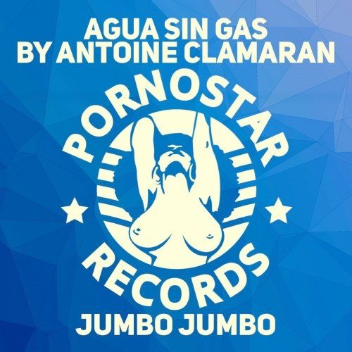 Aqua Sin Gas by Antoine Clamaran - Jumbo Jumbo (Original Mix)