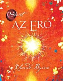 A Titok a vonzás törvényéről szólt. Rhonda Byrne most feltárja az univerzum legfőbb hatalmát... AZ ERŐT. Könyve a világegyetem leghatalmasabb erejéről szól – az Erőről, amellyel mindent megszerezhetsz. Bármit megteremthetsz, bármit megváltoztathatsz, csupán egyetlen dologra van szükséged... AZ ERŐRE.