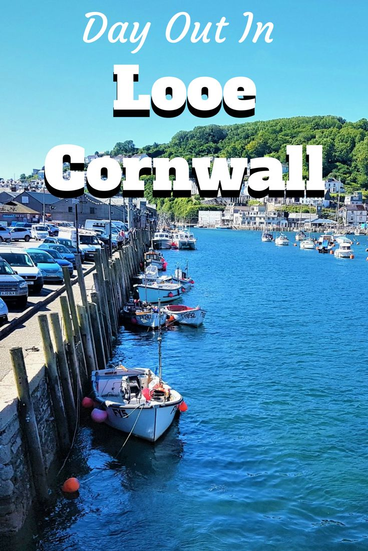 Day Trip Out To Looe Cornwall A Beautiful Cornish Town Situated Right By The Sea Fantastic For A Day Out Or Hoiliday In The UK