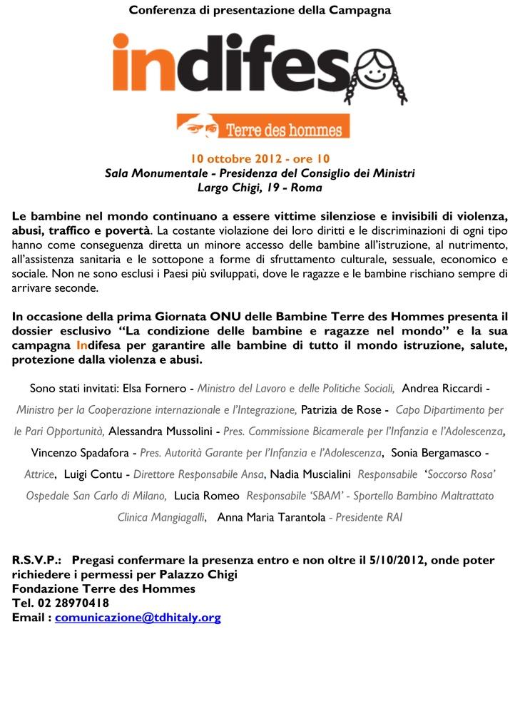 """INVITO CONFERENZA STAMPA  DI PRESENTAZIONE DELLA CAMPAGNA """"INDIFESA""""      10 ottobre 2012 - ore 10    Sala Monumentale - Presidenza del Consiglio dei Ministri  Largo Chigi, 19 - Roma"""