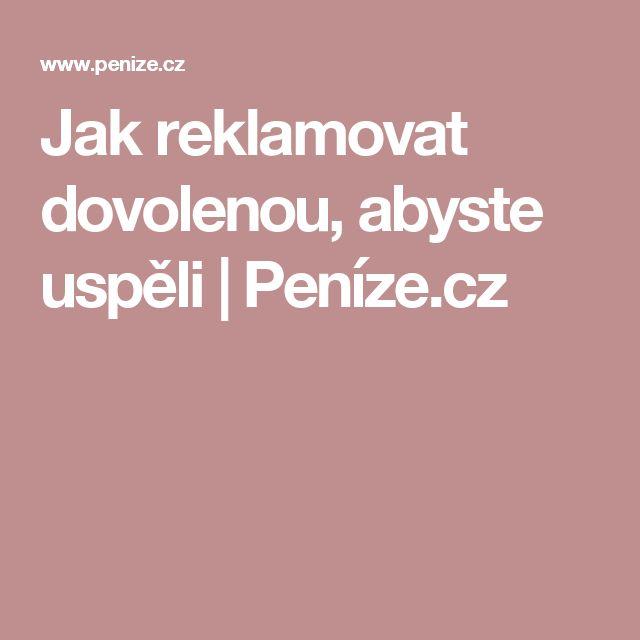 Jak reklamovat dovolenou, abyste uspěli | Peníze.cz