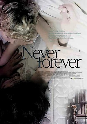 Never Forever (2007) Vera Farmiga stars in this heartbreaking drama (a 2006 Sundance Film Festival entry) as Sophie, a woman who's utterly devoted to her husband but finds she's unable to get pregnant. I can't even explain this movie using my own words. It's weird.