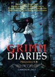 The Grimm Diaries Prequels 1- 6: Snow White Blood Red, Ashes to Ashes & Cinder to Cinder, Beauty Never Dies, Ladle Rat Rotten Hut, Mary Mary Quite Contrary, Blood Apples