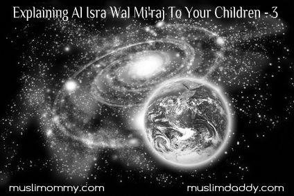 Explaining Al-Isra Wal-Mi'raj to Your Children Part 3