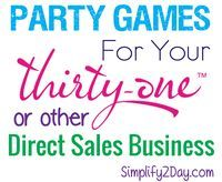 Party Games for Your Thirty-One (or other Direct Sales) Business!  simplify2day.com