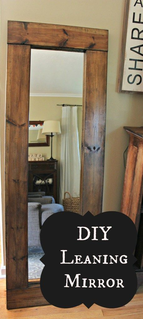 DIY Leaning Mirror                                                                                                                                                                                 More