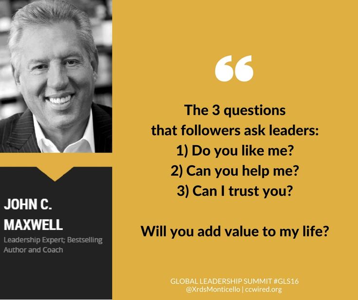 """The three questions that followers ask leaders: 1) Do you like me? 2) Can you help me? 3) Can I trust you? They're really asking: Will you add value to my life?""  -- John C. Maxwell #GLS16  Global Leadership Summit GLS16, Crossroads Church of Monticello, leadership quotes, inpirational quotes, what people want"