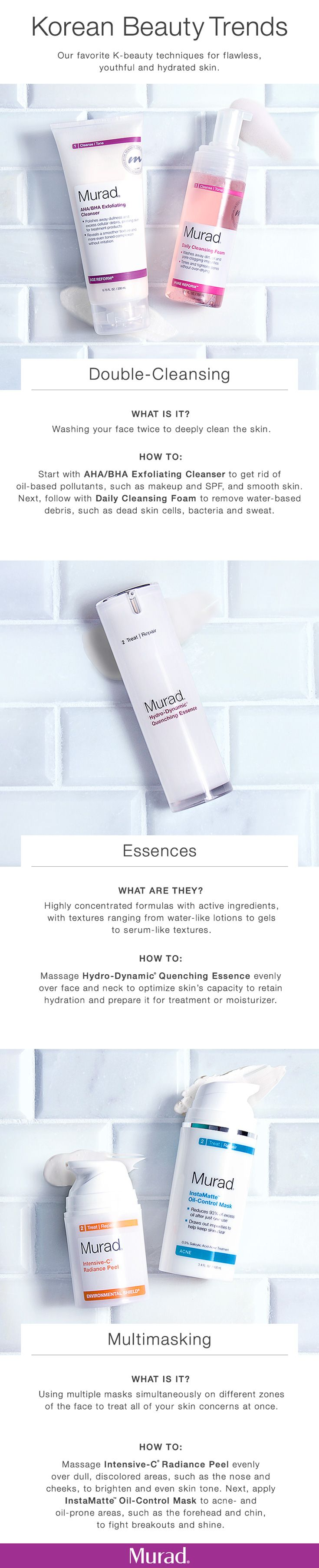 If you've read any skincare blogs or beauty magazines lately, you've probably come across articles on Korean skincare trends. Korean beauty, or K-beauty, is the new beauty movement that everyone's talking about and Murad has exactly what you need to jump start your K-beauty routine. Start by adding these three trends to your daily skincare regimen to achieve flawless, youthful, and hydrated skin: Double-Cleansing, Essences, and Multimasking.