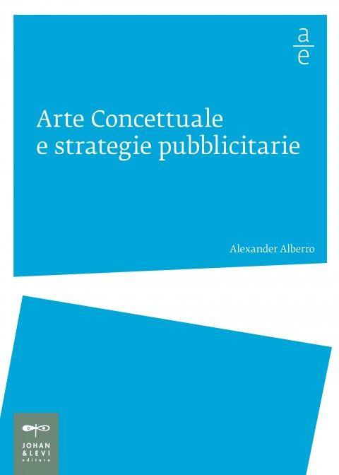 In un libro acuto e provocatorio, Alexander Alberro sottolinea le somiglianze tra l'arte concettuale e le strategie della pubblicità e della comunicazione. Lanciando un dibattito: può l'arte impegnata sopravvivere alla società del disimpegno?