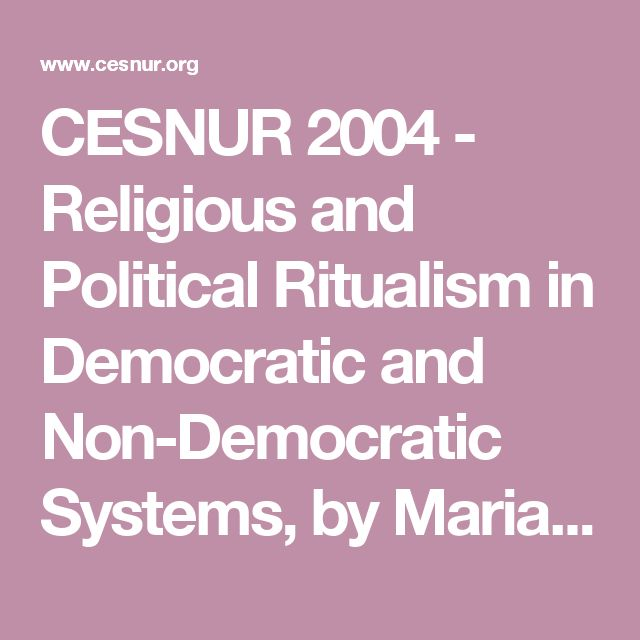 CESNUR 2004 - Religious and Political Ritualism in Democratic and Non-Democratic Systems, by Maria Marczewska-Rytko
