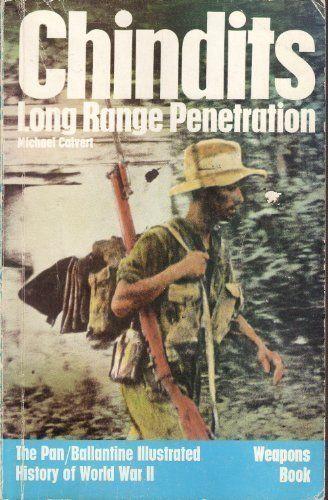Chindits: Long Range Penetration- Weapons Book (History of World War II) by Michael Calvert, http://www.amazon.com/dp/0330241036/ref=cm_sw_r_pi_dp_xa-asb0TCFMJX