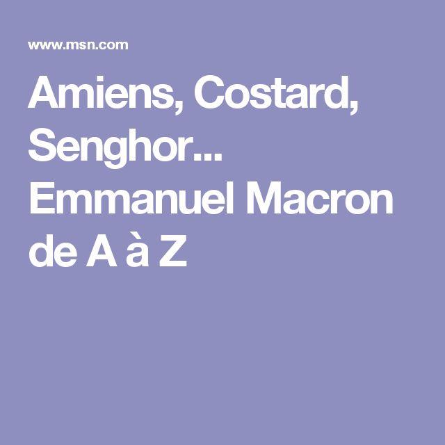 Amiens, Costard, Senghor... Emmanuel Macron de A à Z