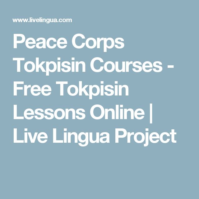 Peace Corps Tokpisin Courses - Free Tokpisin Lessons Online | Live Lingua Project