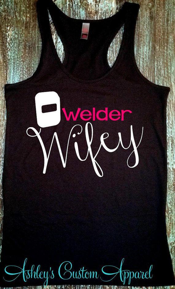 Welders Wife - Welder's Wife Shirt - Welding - Oilfield Welder - Pipeline Welder - Welder Shirt - Welder's Girlfriend - Welders - Proud  by AshleysCustomApparel