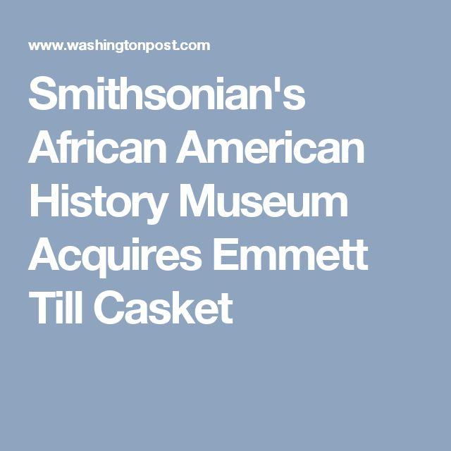 Smithsonian's African American History Museum Acquires Emmett Till Casket