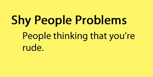 Shy people problems, Shy'm and People on Pinterest