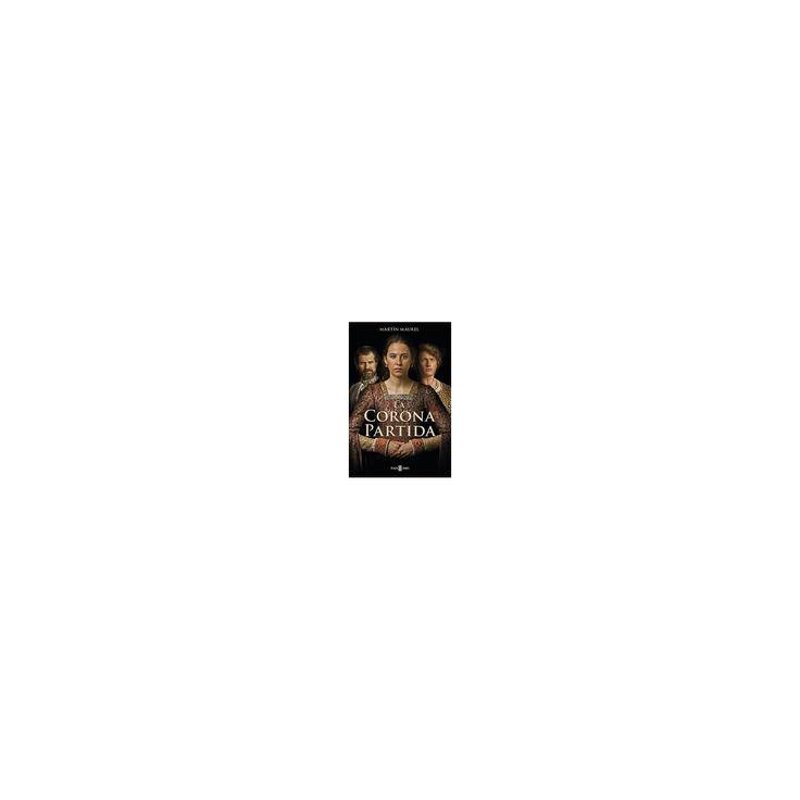 La corona partida / A Divided Throne (Paperback) (Martin Maurel)