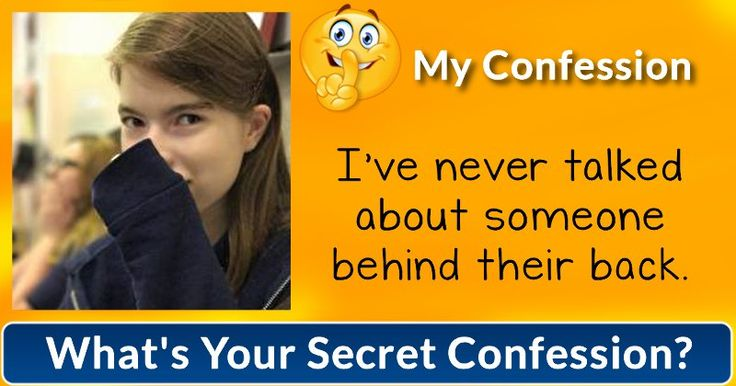What's Your Secret Confession?Your secret confession shows what a loyal and pure soul you have, Alexandra! You would never for a second think to be mean or cold-hearted. Because you hate when people lie and cheat. You'll always stay a good person!
