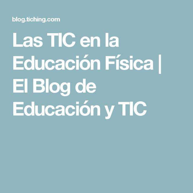Las TIC en la Educación Física   El Blog de Educación y TIC