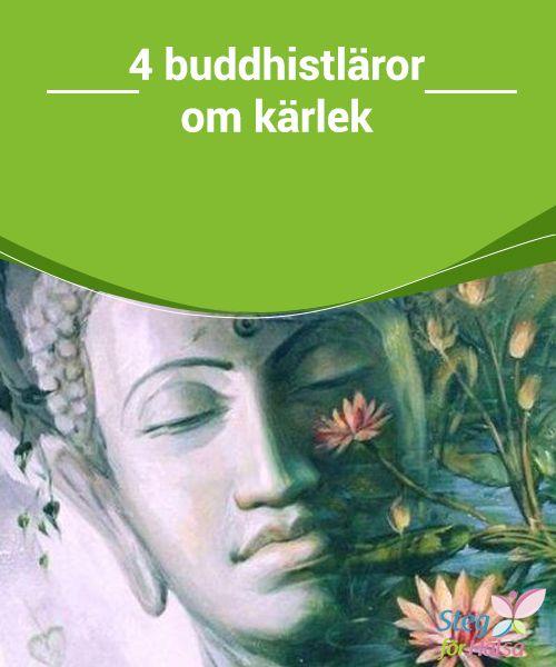 4 buddhistläror om kärlek  #Buddhismen lär oss att älska varandra på en #spirituell nivå. Genom att  #acceptera det som en del av den du är och #jobba för andras välmående och frihet kommer du växa mer som person.