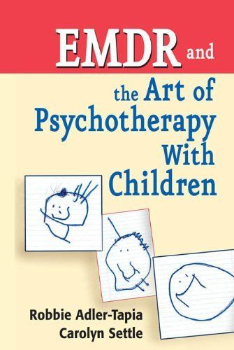 EMDR and The Art of Psychotherapy With Children by Robbie Adler-Tapia PhD