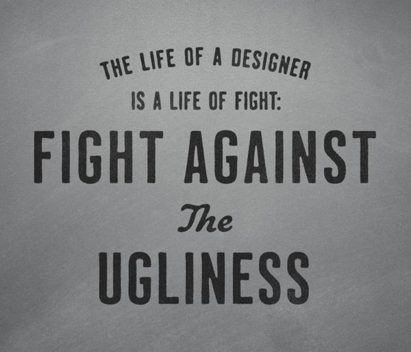 Fight against the ugliness