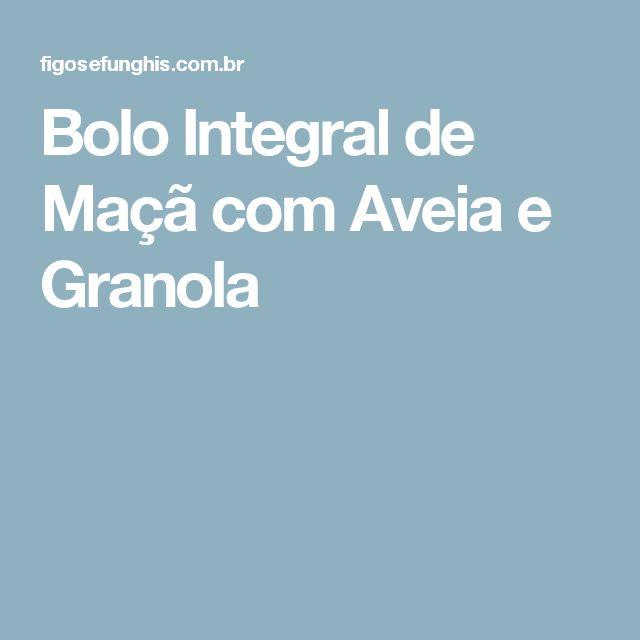 Bolo Integral de Maçã com Aveia e Granola