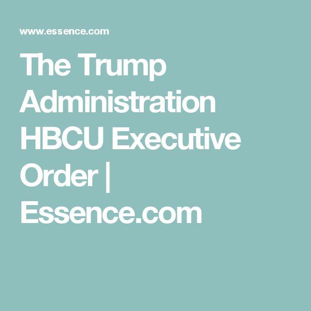 The Trump Administration HBCU Executive Order | Essence.com
