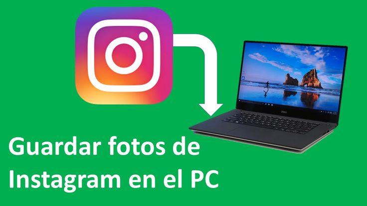 Como guardar las fotos de Instagram en el pc sin programas