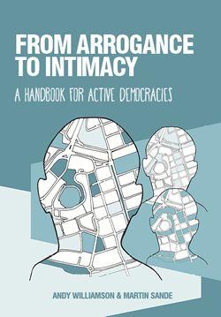 From arrogance to intimacy – a handbook for active democracies / O haerllugrwydd i agosatrwydd - llawlyfr i ddemocratiaethau gweithredol #gccy16