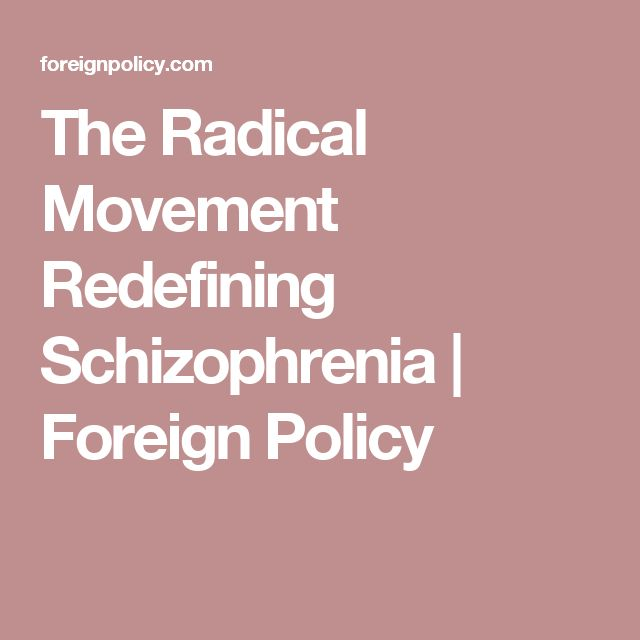 The Radical Movement Redefining Schizophrenia | Foreign Policy