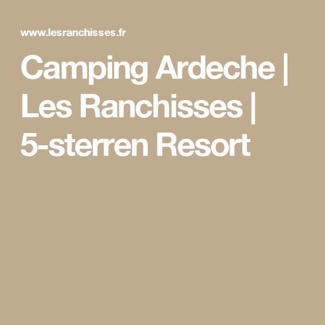 Camping Ardeche | Les Ranchisses | 5-sterren Resort