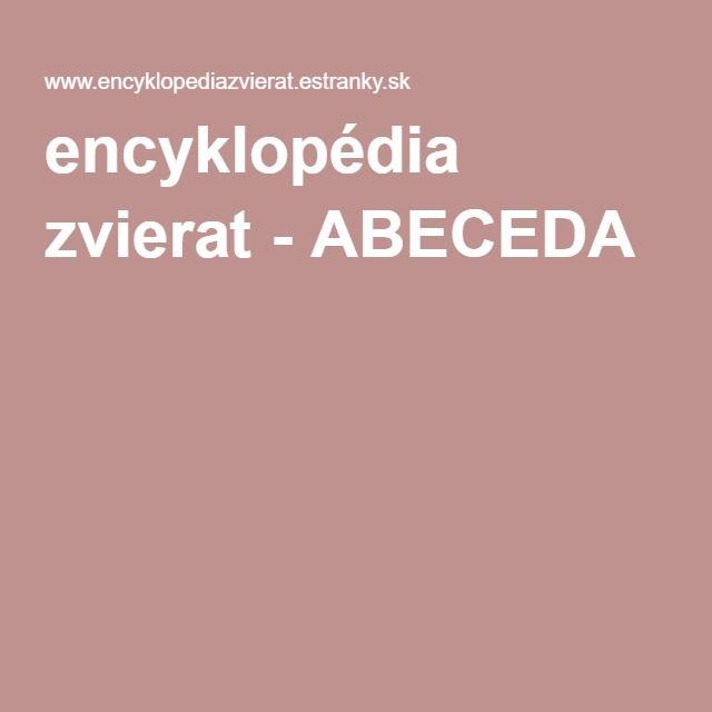 encyklopédia zvierat - ABECEDA