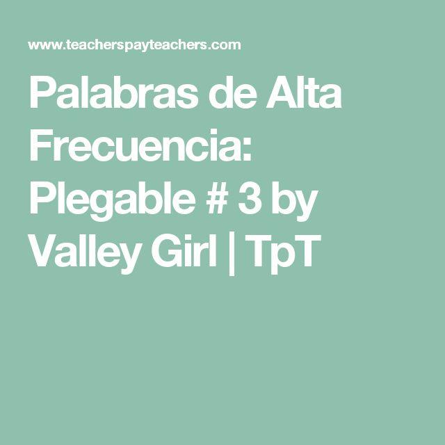 Palabras de Alta Frecuencia: Plegable # 3 by Valley Girl   TpT