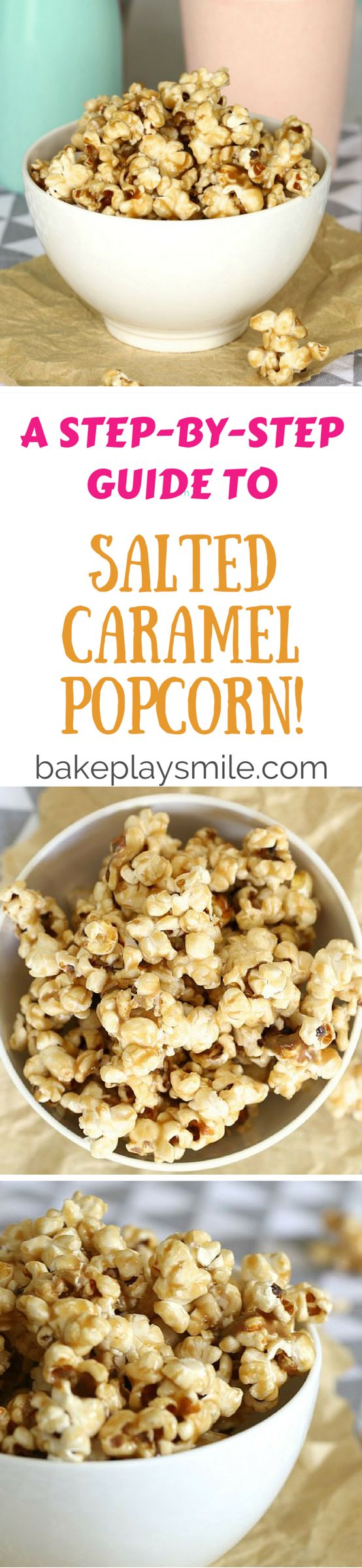 The most deliciously simple Salted Caramel Popcorn recipe (and it doesn't even involve turning the oven on!!).   Bake Play Smile #salted #caramel #popcorn #easy #recipe #party #food