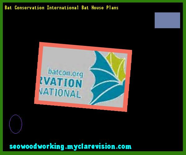 Bat Conservation International Bat House Plans 192336 - Woodworking Plans and Projects!