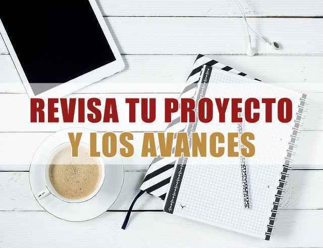 Revisa continuamente tu proyecto y los avances http://aditips.com/revisa-continuamente-tu-proyecto-y-los-avances/