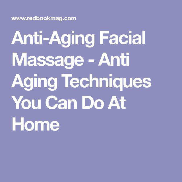 Anti-Aging Facial Massage - Anti Aging Techniques You Can Do At Home