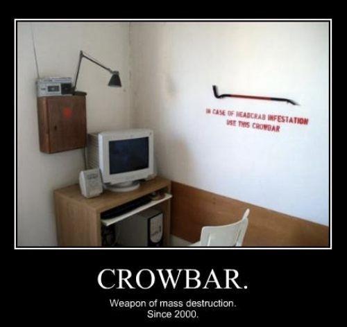 incase of headcrab infetstation, use this crowbar